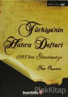 Türkiye'nin Hatıra Defteri 1924'ten Günümüze (Ciltli)