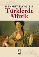 Türklerde Müzik (Ciltli)