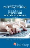 Uluslararası Alanda Politika Yayılımı ve Türkiye'deki Teknoloji Politikalarının Gelişimi