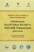 Uluslararası Seyyid Yahya Şirvani ve Halvetilik Sempozyumu Bildiri Kitabı (Ciltli)