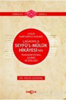 Uygur Harfleriyle Yazılmış Çağatayca Seyfü'l - Müluk Hikayesi'nin Transkripsiyonu Çevirisi ve Sözlüğü