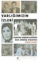 Varlığımızın İzleri - Dersim Ermenilerinin Öze Dönüş Hikayesi