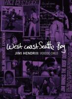 West Coast Seattle Boy Jimi Hendrix : Voodoo Child (DVD)