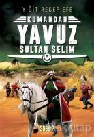 Yavuz Sultan Selim: Kumandan 4