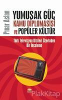 Yumuşak Güç Kamu Diplomasisi ve Popüler Kültür