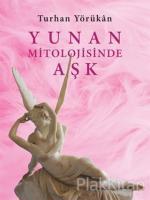 Yunan Mitolojisinde Aşk (Ciltli)