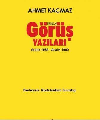 Ekonomi ve Politikada Görüş Yazıları Ahmet Kaçmaz