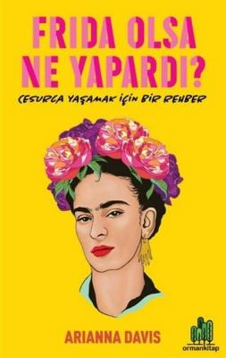 Frida Olsa Ne Yapardı? Arianna Davis