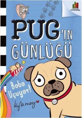 Pug'ın Günlüğü: Bobo Uçuyor Kyla May