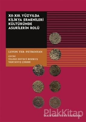 12-13. Yüzyılda Kilikya Ermenileri Kültüründe Asurilerin Rolü Levon Te