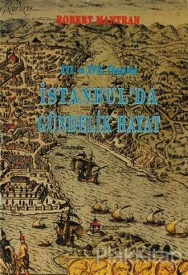 16. ve 17. Yüzyılda İstanbul'da Gündelik Hayat
