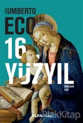 16. Yüzyıl Rönesans Çağı (Ciltli) Umberto Eco