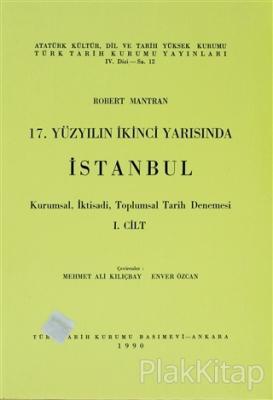17. Yüzyılın İkinci yarısında İstanbul Cilt: 1