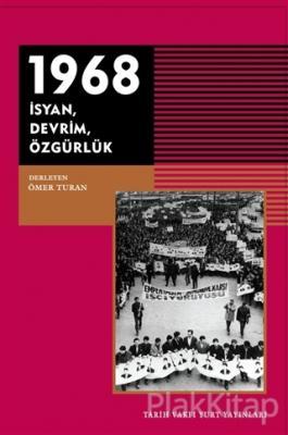 1968 - İsyan Devrim Özgürlük Ömer Turan