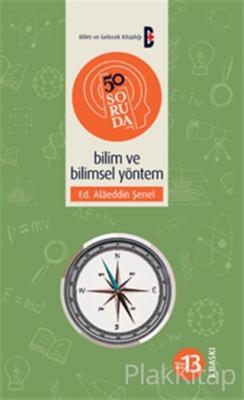 50 Soruda Bilim ve Bilimsel Yöntem Alaeddin Şenel