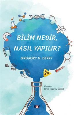 Bilim Nedir Nasıl Yapılır? Gregory N. Derry