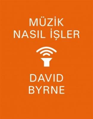 Müzik Nasıl İşler David Byrne