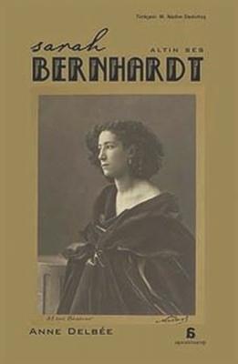 Sarah Bernhardt Anne Delbee