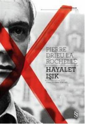 Hayalet Işık Pierre Drieu La Rochelle