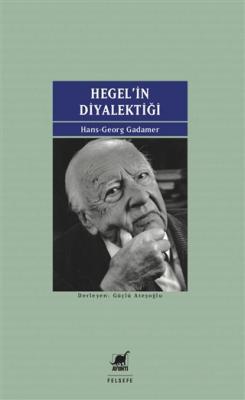 Hegel'in Diyalektiği Hans-Georg Gadamer