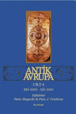 Antik Avrupa Cilt 4 Peter Bogucki