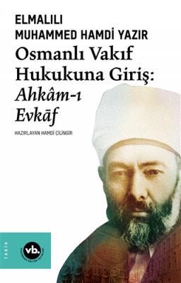 Osmanlı Vakıf Hukukuna Giriş Elmalılı Muhammed Hamdi Yazır
