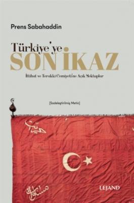 Türkiye'ye Son İkaz (Sadeleştirilmiş Metin) Prens Sabahaddin