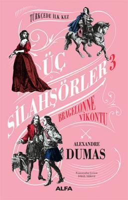 Üç Silahşörler 3 - Bragelonne Vikontu Alexandre Dumas