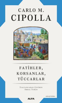 Fatihler, Korsanlar, Tüccarlar Carlo M. Cipolla