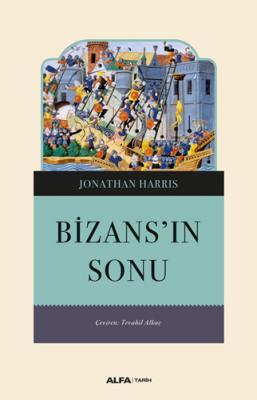 Bizans'ın Sonu Jonathan Harris