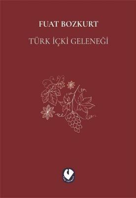 Türk İçki Geleneği Fuat Bozkurt