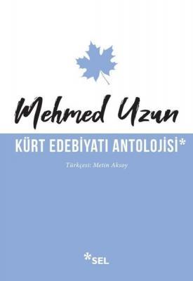Kürt Edebiyatı Antolojisi Mehmed Uzun