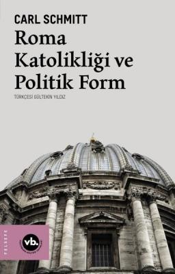 Roma Katolikliği ve Politik Form Carl Schmitt