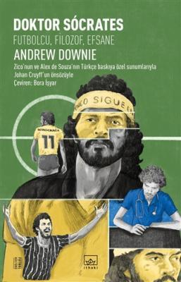 Doktor Socrates: Futbolcu, Filozof, Efsane Andrew Downie
