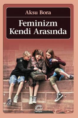 Feminizm Kendi Arasında Aksu Bora
