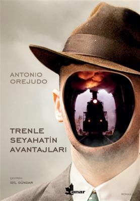 Trenle Seyahatin Avantajları Antonio Orejudo