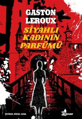 Siyahlı Kadının Parfümü Gaston Leroux