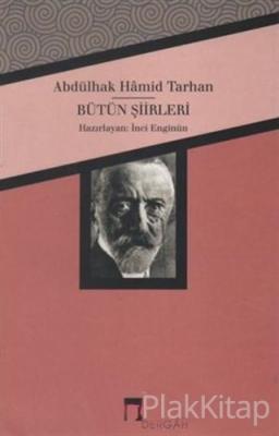 Abdülhak Hamid Tarhan - Bütün Şiirleri