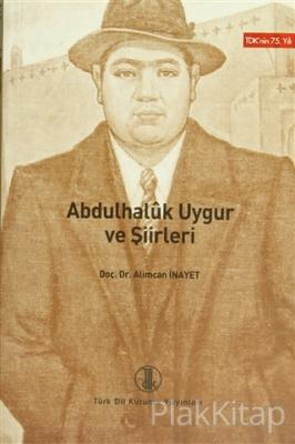 Abdulhaluk Uygur ve Şiirleri