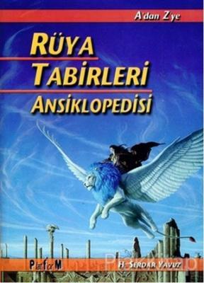 A'dan Z'ye Rüya Tabirleri Ansiklopedisi