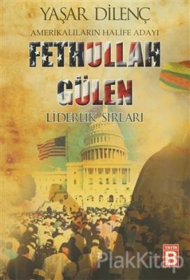 Amerikalıların Halife Adayı Fethullah Gülen Liderlik Sırları