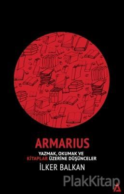 Armarius - Yazmak Okumak ve Kitaplar Üzerine Düşünceler