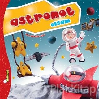 Astronot Olsam - Büyüyünce Ne Olsam?