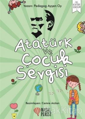 Ataturk Ve Cocuk Sevgisi Aysen Oy