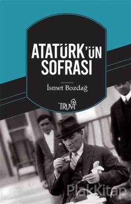 Atatürk'ün Sofrası İsmet Bozdağ