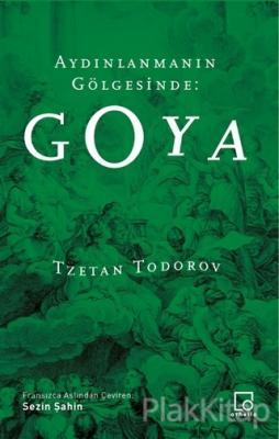 Aydınlanmanın Gölgesinde: Goya Tzvetan Todorov