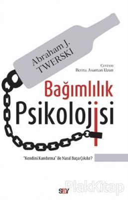 Bağımlılık Psikolojisi Abraham J. Twerski