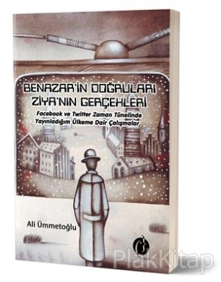 Benazar'in Doğruları Ziya'nın Gerçekleri