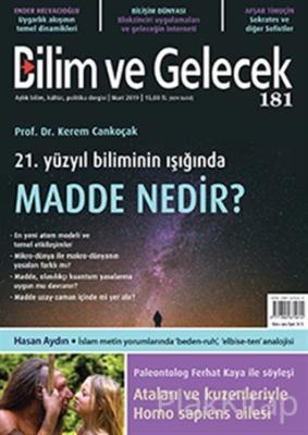 Bilim ve Gelecek Dergisi Sayı: 181 Mart 2019