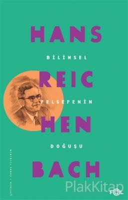 Bilimsel Felsefenin Doğuşu Hans Reichenbach